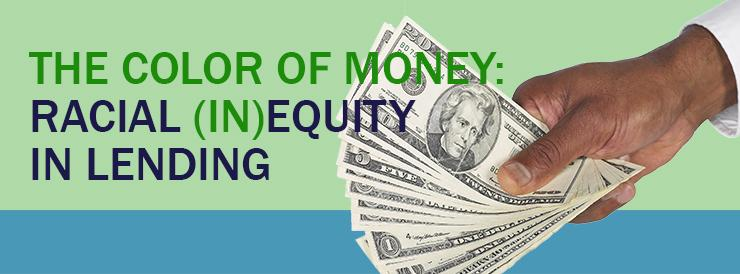 The Color of Money: Racial (In)equity in Lending
