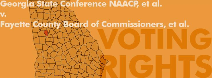 Georgia State Conference NAACP, et al. v. Fayette County Board of Commissioners, et al.
